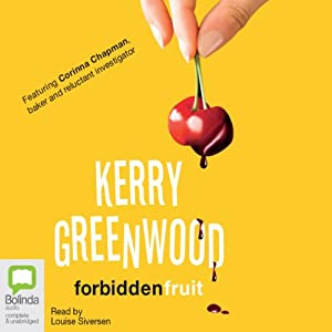 Forbidden Fruit: Corinna Chapman Mysteries, Book 5 | [Kerry Greenwood]