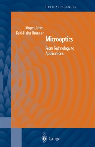 Microoptics: From Technology To Applications (Springer Series In Optical Sciences) (V. 97)