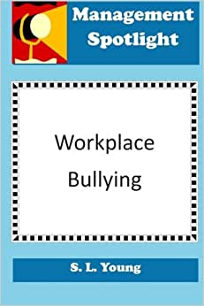 Management Spotlight: Workplace Bullying