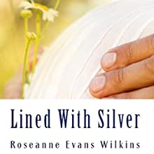 Lined with Silver: An LDS Novel (       UNABRIDGED) by Roseanne Wilkins Narrated by Steve Olsen