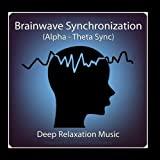 Brainwave Synchronization (Alpha - Theta Sync) & Deep Relaxation Music