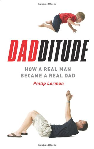 Dadditude: How A Real Man Became A Real Dad front-75447