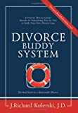 Divorce Buddy System: The Real Secret to a Reasonable Divorce