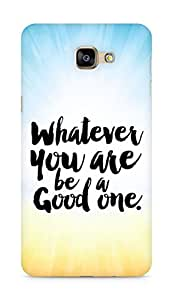 Amez Whatever you are Be a Good One Back Cover For Samsung Galaxy A9
