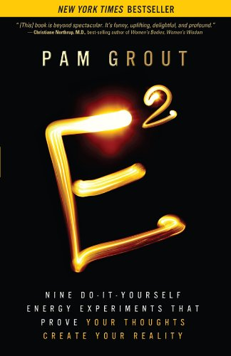 e-squared-nine-do-it-yourself-energy-experiments-that-prove-your-thoughts-create-your-reality