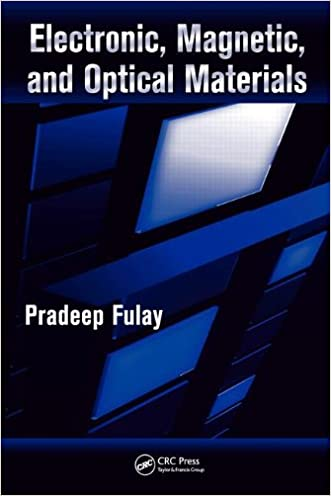 Electronic, Magnetic, and Optical Materials (Advanced Materials and Technologies) written by Pradeep Fulay