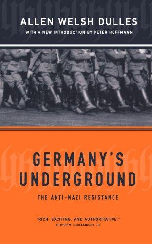 Germany's Underground: The Anti-Nazi Resistance PDF