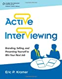 img - for Active Interviewing: Branding, Selling, and Presenting Yourself to Win Your Next Job book / textbook / text book
