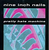 Pretty Hate Machine By Nine Inch Nails (1989-11-09)