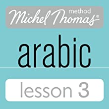 Michel Thomas Beginner Arabic, Lesson 3 Speech by Jane Wightwick, Mahmoud Gaafar Narrated by Jane Wightwick, Mahmoud Gaafar