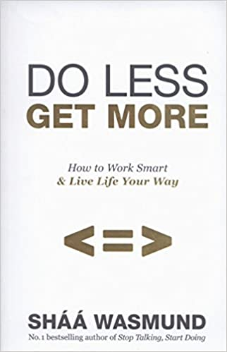Book cover - Do Less, Get More by Sháá Wasmund
