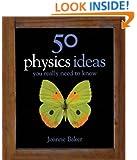50 Physics Ideas You Really Need To Know (50 ideas)