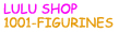 Lulu Shop / 1001-Figurines