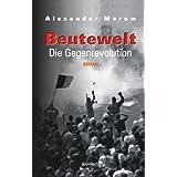 """Beutewelt IV: Die Gegenrevolutionvon """"Alexander Merow"""""""