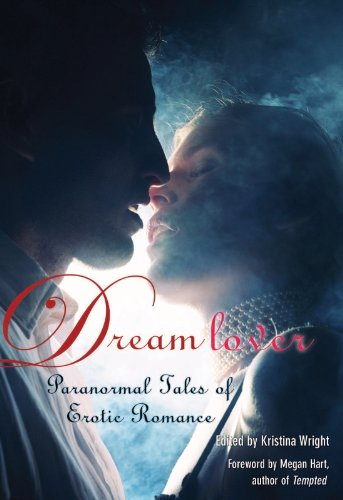Dream Lover: Paranormal Tales of Erotic Romance by Kristina Wright