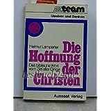 """Die Hoffnung der Christen Das biblische Wort vom Ziel aller Dingevon """"Helmut Lamparter"""""""