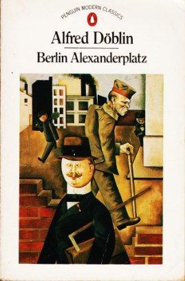 Berlin Alexanderplatz: The Story of Franz Biberkopf, by Alfred (Eugene Jolas, trans.) Doblin