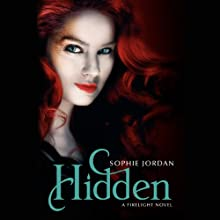 Hidden: A Firelight Novel, Book 3 (       UNABRIDGED) by Sophie Jordan Narrated by Therese Plummer
