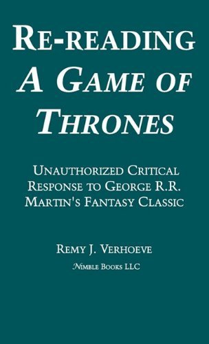 re-reading-a-game-of-thrones-a-critical-response-to-george-rr-martins-fantasy-classic-by-verhoeve-re