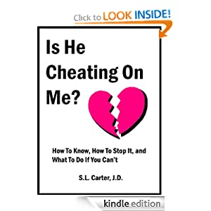 Cheating On Me? How To Know, How To Stop It, And What To Do If You Can