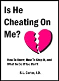 Is He Cheating On Me? How To Know, How To Stop It, And What To Do If You Can't