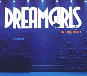 Dreamgirls in Concert (2001 Concert Cast)