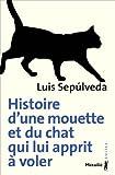 echange, troc Luis Sepulveda - Histoire d'une mouette et du chat qui lui apprit à voler