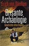 Brisante Archäologie: Geschichte ohne Dogma - Kosmische Spuren, Band 6 - -
