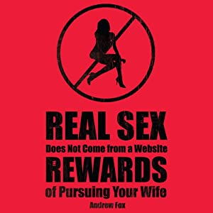 Real Sex Does Not Come from a Website Audiobook