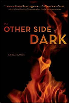 The Other Side of Dark: Sarah Smith: 9781442402812: Amazon.com: Books