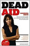 Dead Aid: Warum Entwicklungshilfe nicht funktioniert und was Afrika besser machen kann