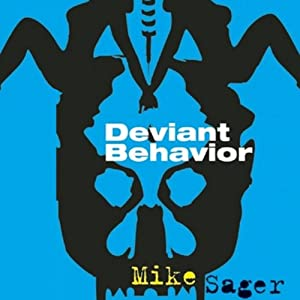 Deviant Behavior | [Mike Sager]