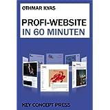 Profi-Website in 60 Minuten: Mit WordPress - Inklusive kostenlosem Internet-Konto (German Edition)