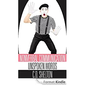 Nonverbal Communication: Unspoken Words (English Edition)