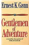 Gentlemen of Adventure (0340348291) by Gann, Ernest K.