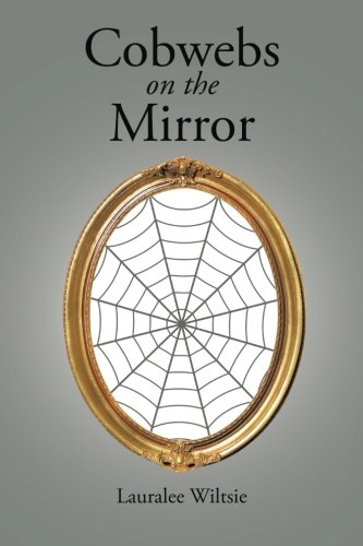 Cobwebs on the Mirror