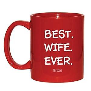 Best Wife Ever 11oz Ceramic Coffee Mug Cup