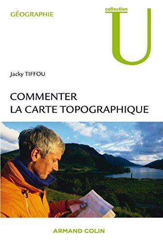 Commenter la carte topographique: aux examens et concours