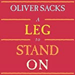 A Leg to Stand On | Oliver Sacks