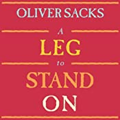 A Leg to Stand On | [Oliver Sacks]
