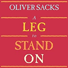 A Leg to Stand On Audiobook by Oliver Sacks Narrated by Jonathan Davis, Oliver Sacks