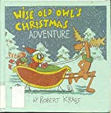 img - for wise old owl's christmas adventure. book / textbook / text book