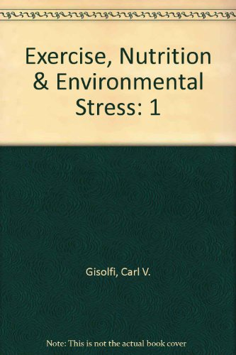 Exercise, Nutrition, And Environmental Stress