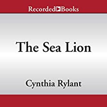 The Sea Lion Audiobook by Cynthia Rylant Narrated by Mark Nelson
