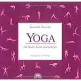 Yoga für Seele, Geist und Körper. Übungen für 52 Wochen