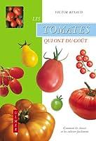 Les tomates qui ont du goût : Comment les choisir et les cultiver facilement