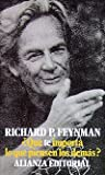 Que te importa lo que piensen los demas?/ Don't Worry about what others think (Spanish Edition) (842069603X) by Feynman, Richard Phillips