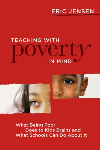 teaching-with-poverty-in-mind-what-being-poor-does-to-kids-brains-and-what-schools-can-do-about-it