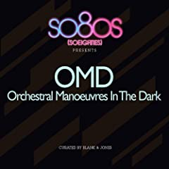 so80s Presents Orchestral Manoevres In The Dark (Curated By Blank & Jones)