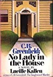 img - for C. B. Greenfield: No Lady In The House book / textbook / text book